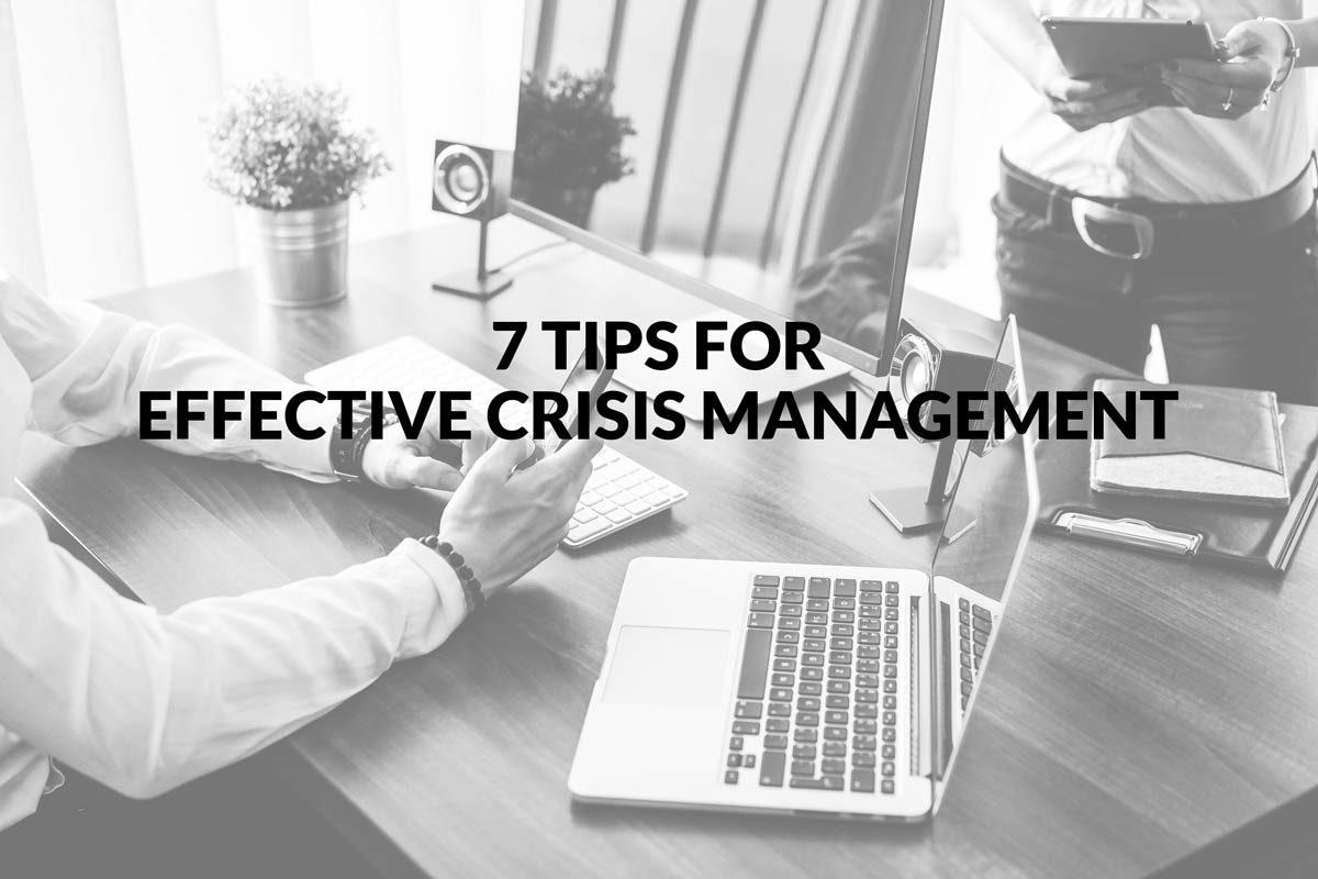 7 tips for effective crisis management