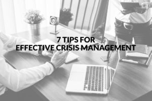 7 tips for effective crisis management