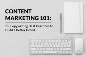 content marketing 101 copywriting best practices list
