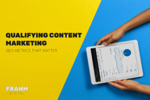 Qualifying Content Marketing: Metrics that Matter article featured image