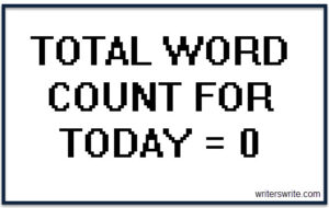 "Word Count Meme: ""Total Word Count for Today = 0"""