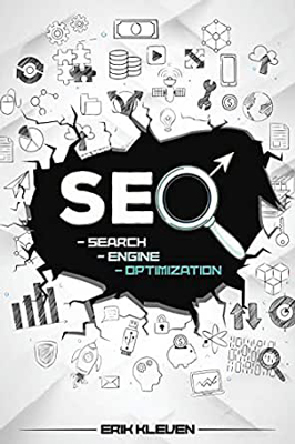 Best Copywriting Book #3: Search Engine Optimization: Proven Formulas and Tactics to Increase Your Search Visibility. Learn SEO and How to Make Money Online Right Now From Home Using New Emerging online Marketing Strategies by Erik Kleven