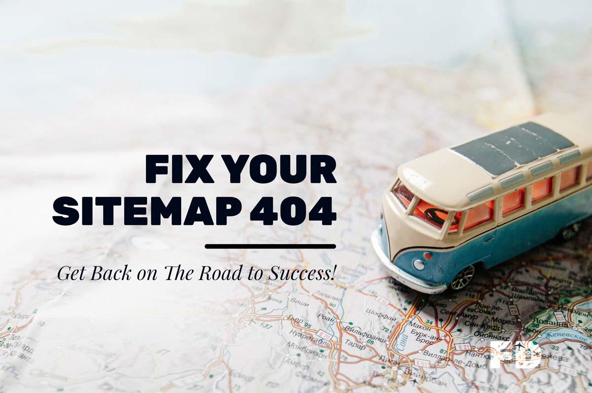 How To Fix Your Website Map 404 Error